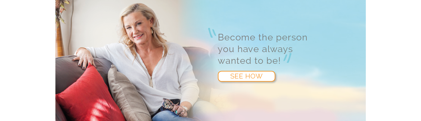 Become the person you have always wanted to be! See how.